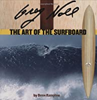 Greg Noll: The Art of the Surfboard