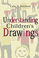 Understanding Children's Drawings by Cathy A. Malchiodi PhD ATR-BC LPCC(1998-07-30)