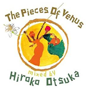 The Piece Of Venus mixed by Hiroko Otsuka