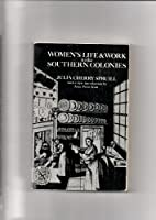 Women's Life and Work in the Southern Colonies (The Norton Library, N662)