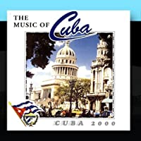 The Music Of Cuba - Cuba 2000