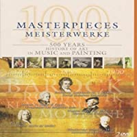 100 Masterpieces 500 Years Of Music + Painting