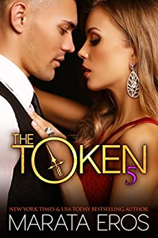 The Token (#5): Alpha Billionaire Dark Romance by [Eros, Marata]