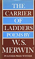 The Carrier of Ladders: Poems