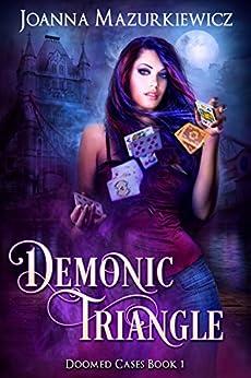 Demonic Triangle (Doomed Cases Book 1) by [Mazurkiewicz, Joanna]