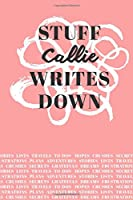 Stuff Callie Writes Down: Personalized Journal / Notebook (6 x 9 inch) with 110 wide ruled pages inside [Soft Coral]