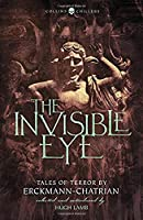 The Invisible Eye: Tales of Terror by Emile Erckmann and Louis Alexandre Chatrian (Collins Chillers)【洋書】 [並行輸入品]