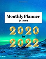 Monthly Planner (3 years): 2020 to 2022