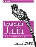 Learning Julia: Rapid Technical Computing and Data Analysis