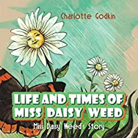 Life and Times of Miss Daisy Weed
