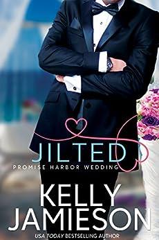 Jilted (Promise Harbor Wedding Book 1) by [Jamieson, Kelly]
