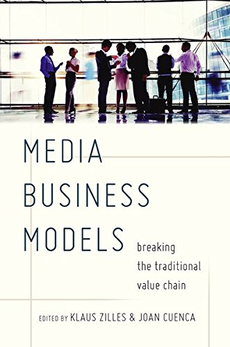 Download Media Business Models: Breaking the Traditional Value Chain 1433131781