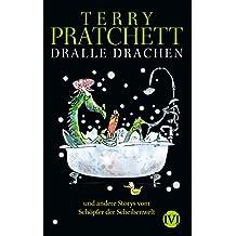 Dralle Drachen: und andere Storys vom Schöpfer der Scheibenwelt (German Edition)