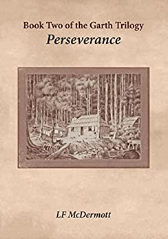 Perseverance: Book Two of the Garth Trilogy by [McDermott, L F, McDermott, Lynette]