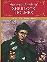 The Casebook of Sherlock Holmes (Annotated)