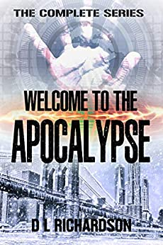 Welcome to the Apocalypse - Books 1 to 3 by [Richardson, D.L.]