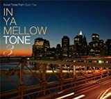 IN YA MELLOW TONE 3