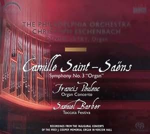 サン-サーンス:交響曲第3番「オルガン付き」 / プーランク:オルガン協奏曲 / バーバー: 祝祭トッカータ