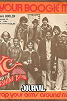 "Journal: KC and the Sunshine Band American Disco And Funk Band Best-Known Songs ""That's the Way I Like It"", ""I'm Your Boogie Man"". Soft Cover Paper 6 x 9 Inches 110 Pages, Paper Workbook for Teens & Children. Supplies Daily Creative Writing."