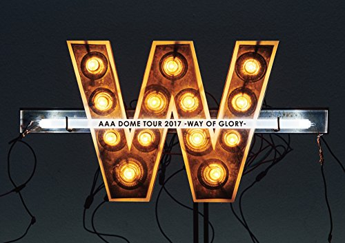 AAA DOME TOUR 2017 -WAY OF GLORY-(DVD2枚組()スマプラ対応)