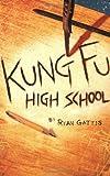 Kung Fu High School by Ryan Gattis (2005-09-05)