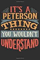 It's A Peterson You Wouldn't Understand: Want To Create An Emotional Moment For The Peterson Family? Show The Peterson's You Care With This Personal Custom Gift With Peterson's Very Own Family Name Surname Planner Calendar Notebook Journal