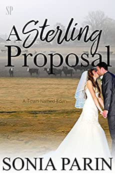 A Sterling Proposal (A Town Named Eden Book 5) by [Parin, Sonia]