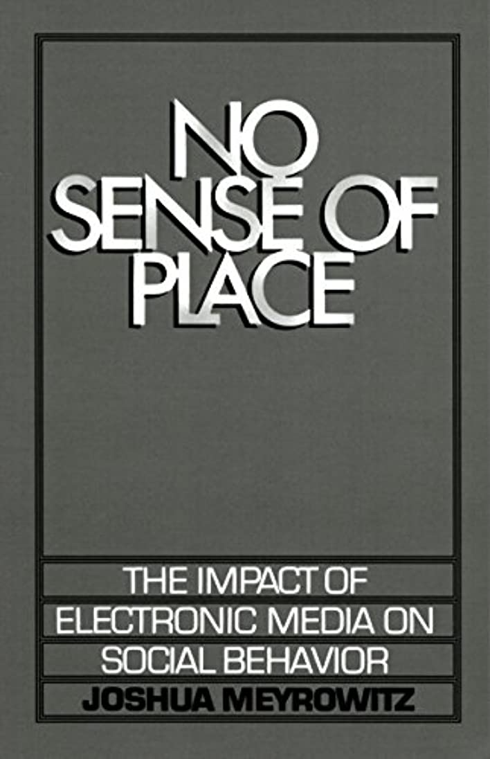 No Sense of Place: The Impact of Electronic Media on Social Behavior (English Edition)