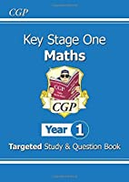 KS1 Maths Targeted Study & Question Book - Year 1 by CGP Books(2014-05-16)