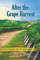 After the Grape Harvest: Après Les Vendanges