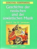 Geschichte der russischen und der sowjetischen Musik 2: Das 20. Jahrhundert