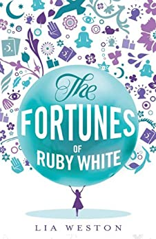 The Fortunes of Ruby White by [Weston, Lia]