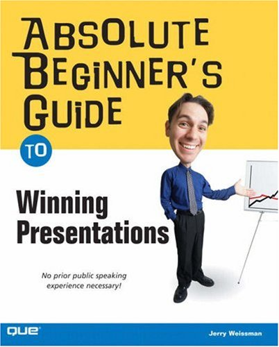 Download Absolute Beginner's Guide to Winning Presentations 0789731215