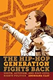 The Hip-Hop Generation Fights Back: Youth, Activism and Post-Civil Rights Politics by Andreana Clay(2012-07-02) 画像