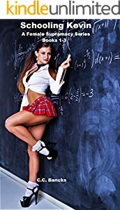 Schooling Kevin:  A Female Supramacy Series: Books 1-3 (English Edition)