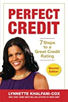 Perfect Credit: 7 Steps to a Great Credit Rating 2nd Edition