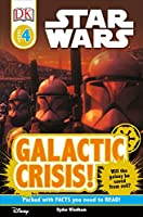 DK Readers L4: Star Wars: Galactic Crisis!: Will the Galaxy Be Saved from Evil? (DK Readers Level 4)