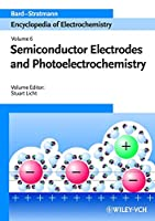 Semiconductor Electrodes and Photoelectrochemistry (Encyclopedia of Electrochemistry)
