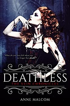 Deathless (The Vein Chronicles Book 2) by [Malcom, Anne]