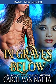 In Graves Below: Magic, New Mexico by [Van Natta, Carol]