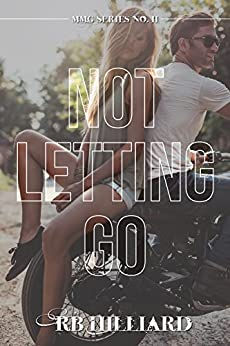 Not Letting Go (MMG Series Book 2) by [Hilliard, R.B.]