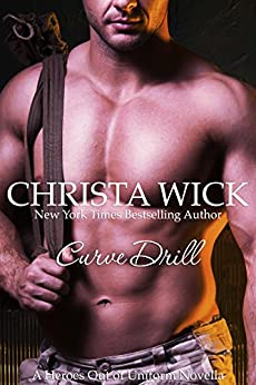 Curve Drill (Heroes out of Uniform Book 4) by [Wick, Christa]