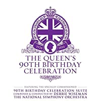 The Queen's 90th Birthday Celebration by Debbie Wiseman