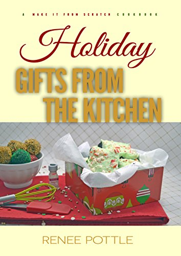Holiday Gifts from the Kitchen: Cooking with Love (English Edition)