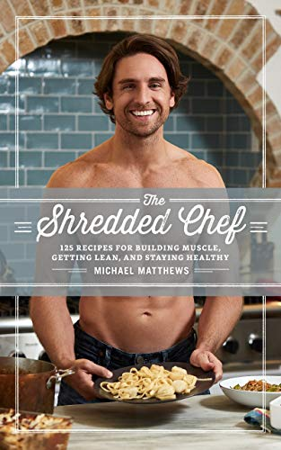 amazon the shredded chef 120 recipes for building muscle getting