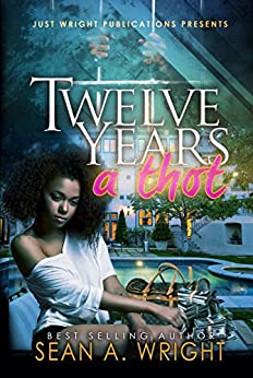 12 YEARS A THOT by [WRIGHT, SEAN]
