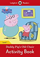 Peppa Pig: Daddy Pig's Old Chair Activity Book- Ladybird Readers Level 1
