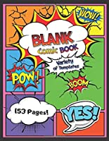 Blank Comic Book: Variety of Templates / Draw and Create Your Own Comics / Drawing Paper for Kids / Express Your Kids or Teens Talent and Creativity / Comic Sketch Notebook / 8.5 x 11 / 153 Pages