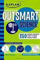 Outsmart Science (Kaplan Outsmart)