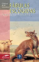 Fabulas escogidas/ Selected Fables (Clasicos De La Literatura Series/ Classics of Literature Series)